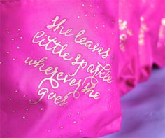 "DIY cosmetic bag party favor with a fantastic, girly quote in Gold Leaf pen, ""she leaves a little sparkle wherever she goes."""