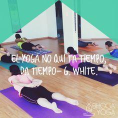 El yoga te da tiempo. :)