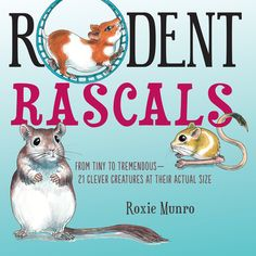 RODENT RASCALS New Books, Good Books, Margaret Wise Brown, Capybara, Book Suggestions, Writing Styles, Rodents, Life Cycles, My Animal