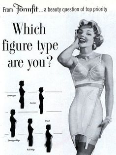 Lingerie Formfit ad, Note the way it asks readers to scrutinise their bodies and assign themselves a 'figure type'. Vintage Girdle, Vintage Bra, Vintage Burlesque, Vintage Underwear, Vintage Glamour, Vintage Shoes, Women's Underwear, Vintage Cups, Classic Lingerie