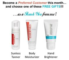"It's a #NewYear...time for a new healthier and brighter YOU! Become one of my Preferred Customers (10% off ALL products every time you order and FREE shipping every 60 days) and choose one of these sweet gifts as a ""THANK YOU!"" Everyone loves the products from the R+F Redefine and Essentials product lines! I specifically selected my favorites just for you! Visit my website and select ""PC Perks"" at checkout http://janderson99.myrandf.com ALREADY one of my VIP PCs?! Refer a friend = FREE gift!"