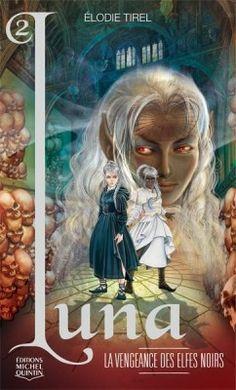 Couverture de L'elfe de lune, Tome 2 : La vengeance des elfes noirs