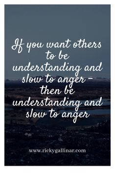 If you want others to be understanding and slow to anger. Dad Quotes, Happy Quotes, Life Quotes, Do I Love Him, What Kind Of Man, Anger Quotes, Slow To Anger, Dad Advice, Delivery Room