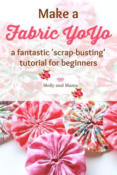 Yo Yo Tutorial - Make a fabric YoYo or Suffolk Puff with this simple Molly and Mama tutorial. A great beginners project to use up all your fabric scraps! Quilting Tips, Quilting Tutorials, Sewing Tutorials, Dress Tutorials, Quilting Fabric, Quilting Projects, Quilting Designs, Sewing Hacks, Sewing Crafts