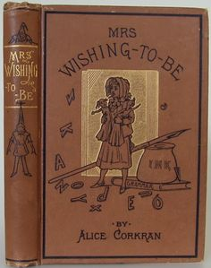 The Adventures of Mrs. Wishing-To-Be by Alice Corkran, London: Blackie & Son c1894  | Beautiful Antique Books
