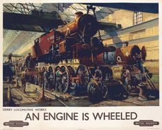 This Derby Locomotive Works - An Engine is Wheeled Art Print Art Print is created using state of the art, industry leading Digital printers. The result - a stunning reproduction at an affordable price. Derby Locomotive Works - An Engine is Wheeled Train Posters, Railway Posters, Travel Ads, Train Travel, British Travel, Steam Railway, Train Art, Train Pictures, Vintage Travel Posters