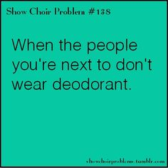#138, When the people youre next to dont wear deodorant.Submitted by jakeisbored PSA: Wear deodorant.Really, this isnt an option.