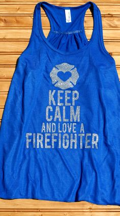 Keep Calm And Love Your Firefighter by TapRackBangNet on Etsy