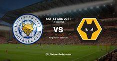 Premier League Fixtures, King Power, Wolverhampton, Leicester, City, Cities