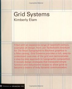 Grid Systems: Principles of Organizing Type by Kimberly Elam Recommended by Pat Dugan