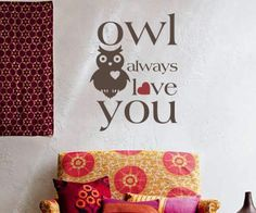 Owl Always Love You Wall Decal from trading phrases #tradingphrasescontest