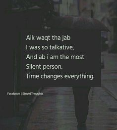 I'm not most silent but yeah i m not the one who I was Stupid Quotes, Crazy Quotes, Truth Quotes, Life Quotes, Urdu Quotes, Reality Quotes, Mood Quotes, Attitude Quotes, Secret Love Quotes