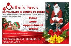 SANTA CLAUS IS COMING TO TOWN AT QUIBUS PAWS! ;)