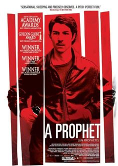 Un prophète - Film de Jacques Audiard	(ma note : 9/10) ★