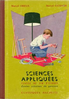 Orieux, Everaere, Applied Sciences, End of Studies, Boys Urban School Classes 1968 edition) - Fabric-Crafts Book Cover Design, Book Design, Sequencing Cards, Applied Science, Early Readers, Body Systems, Learn French, French Language, Positive Attitude