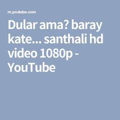 8c3e13acc2b Dular amaķ baray kate... santhali hd video 1080p