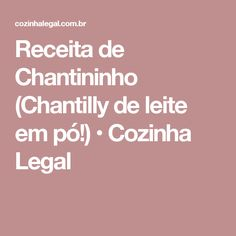 Receita de Chantininho (Chantilly de leite em pó!) • Cozinha Legal