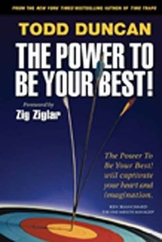 Power to Be Your Best, The by Todd Duncan. $12.47. Author: Todd Duncan. Publication: August 11, 2009. Publisher: Thomas Nelson (August 11, 2009)