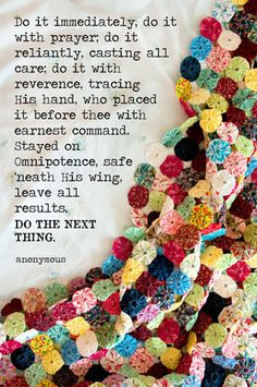 Do The Next Thing ~ one of my favorite quotes.