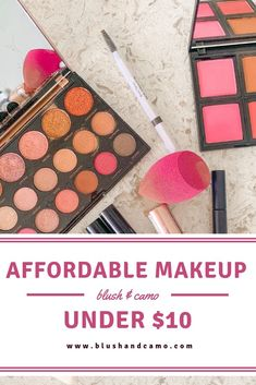 AMAZING Affordable Makeup Under $10 #beauty #blushandcamo #affordablemakeup #makeupdupes #savemoney #beautyonabudget