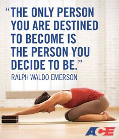 """#fitness #inspiration #quote """"The only person you are destined to become is the person you decide to be"""" Ralph Waldo Emerson."""
