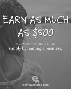 Give name suggestions to businesses and earn as much as $500 if your idea is chosen!