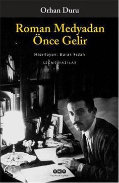 """""""Roman Medyadan Önce Gelir"""", Orhan Duru'nun daha önce kitaplaşmamış yazılarından oluşuyor. https://www.idefix.com/kitap/roman-medyadan-once-gelir-orhan-duru/tanim.asp?sid=YYAQK7E4TM0MNSNOYGN3"""