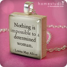 Alcott Quote (Woman) : pendant jewelry from a Scrabble tile. Necklace Scrabble piece. Home Studio jewelry gift present.