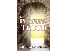 In Pursuit of Truth by Greg Grandchamp
