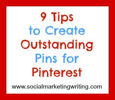9 Tips to Create Outstanding Pins for #Pinterest http://socialmarketingwriting.com/9-tips-to-create-outstanding-pins-for-pinterest/