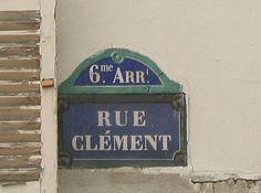 La rue Clément  (Paris 6ème).