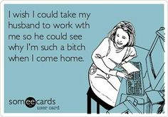 Every employer should have a bring your husband to work day!!