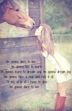 "Cowgirl Horse Saying ""I'm going to dare to live..."""
