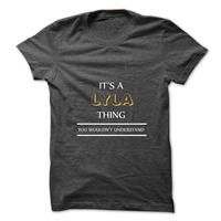 Its An LYLA Thing. You Wouldns Understand.New T-shirt