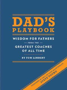 Dad's Playbook: Wisdom for Fathers from the Greatest Coaches of All Time (Hardcover) | Overstock™ Shopping - Great Deals on General