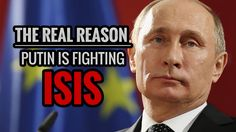 The Real Reason Putin is Fighting ISIS AMTV    Published on Sep 28, 2015 In today's video, Christopher Greene of AMTV