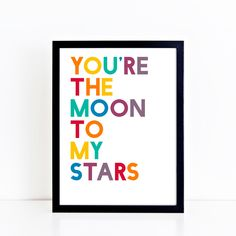 You're The Moon To My Stars Print | Rainbow Colours | Kids Room | Colourful Word Art Print | Typography Poster | Nursery Quote