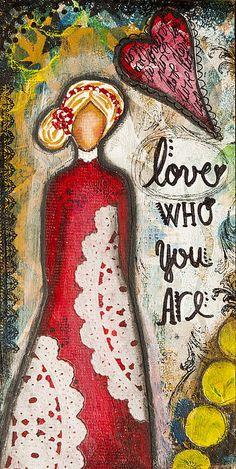 Love Who You Are Inspirational Art by Stanka Vukelić  - LadyArtTalk #art #inspirationalart #love Etsy: https://www.etsy.com/shop/LadyArtTalk?ref=si_shop