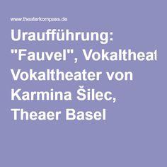 """Uraufführung: """"Fauvel"""", Vokaltheater von Karmina Šilec, Theaer Basel"""