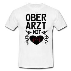 Oberarzt mit Herz - tolle Shirts und Geschenke ohne Risiken und Nebenwirkungen. #arzt #oberarzt #ärzte #mediziner #gesundheitswesen #klinik #krankenhaus #geschenke #t-shirts #shirts #kleidung #berufe