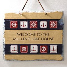 Nautical Welcome© Personalized Slate Plaque - great for a nautical or sailing theme ... LOVE this design and you can personalize it with any message ($32.95 at PMal) ... Great gift idea to remember ....