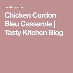 Chicken Cordon Bleu Casserole | Tasty Kitchen Blog