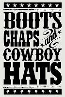 boots+chaps+cowboy hats= a girls best friend :)