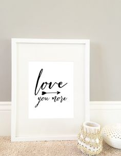 A personal favorite from my Etsy shop https://www.etsy.com/listing/229191907/love-you-more-digital-print-instant