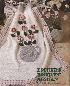1991 Crochet pattern for Esthers Bouquet Afghan. This pretty afghan features a pitcher of flowers that is sewn on after the main piece is finished.