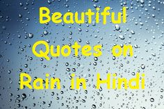 10 Beautiful Quotes on Rain in Hindi - HindiSuccess.com Rain Quotes In Hindi, Inspirational Quotes With Images, Raining Day Quotes, Quote Of The Day, Beautiful Pictures, Decorating, Phrase Of The Day, Decoration, Day Quotes