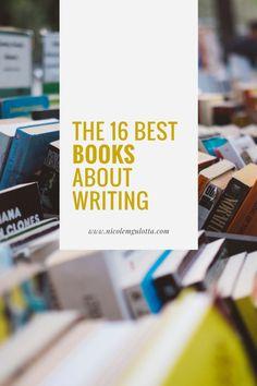 The 16 Best Books About Writing | #writing #goodreads #writingtips #annlamott #anniedillard #stephenking #writingquotes