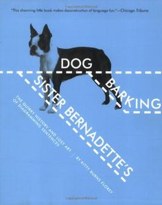 MUST have this! Sister Bernadette's Barking Dog: The Quirky History and Lost Art of Diagramming Sentences:Amazon:Books