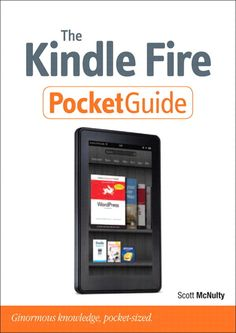 FREE TIPS: 10 Cool Things You Can Do with Your Kindle Fire | Did you know that you can email documents, load your own content, and sideload apps with the Kindle Fire? Scott McNulty, author of The Kindle Fire Pocket Guide, offers a list of ten cool things he loves about the Kindle Fire.
