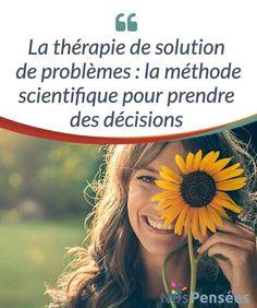 La thérapie de solution de problèmes : la méthode scientifique pour prendre des décisions  Ah, les problèmes, les #maudits problèmes ! Ils passent leur temps à nous rendre fous/folles. Ils vont de ceux qu'on nous énonçait à l'école pour apprendre les #mathématiques à ceux que nous #rencontrons au quotidien.  #Psychologie